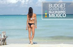 The Best Guide for doing Isla Mujeres in Mexico to the Max, on the Cheap. All the best places to eat, stay and things to do. And how to do it cheap!