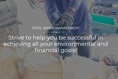 Concentrate, grow, and succeed. Total Waste Management programme is here to put all your scrap-related woes to rest. Now, you don't need to think about anything else apart from growing your business. Waste Management Services, Solid Waste, Sustainable Development, Financial Goals, Growing Your Business, Core, Scrap, Rest, Success