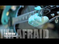 New Songs - Chad Garber - I'm Afraid (Original)