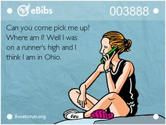 Can you come pick me up?  Where am I? Well I was  on a runner's high and I   think I am in Ohio.