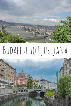 The most efficient route between Hungary's Budapest and Ljubljana, Slovenia.