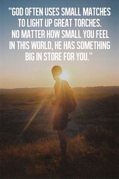 Even if you are small, stay on fire fir God!