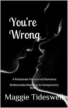 Wonderful Words: You're Wrong - Book 3 in Bridesmaids, Weddings & H...