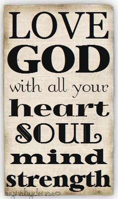 Sign  Love GOD with all your heart soul mind & by SignsbyDenise