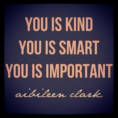 Am I the only person that this quote drives crazy?! You ARE kind, you ARE smart, and you ARE important. Is it just me?