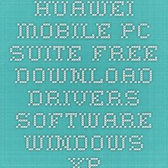 Huawei Mobile Pc Suite Free Download Drivers Software Windows xp/7/8/8.1 | Allkillerhits.com