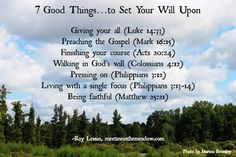 """7 Good Things…to Set Your Will Upon  Preaching the Gospel And He said to them, """"Go into all the world and preach the gospel to every creature."""" (Mark 16:15)  The other 6 can be found at the website... meetmeinthemeadow.com"""