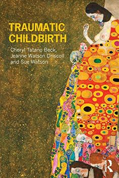 Traumatic Childbirth by Cheryl Tatano Beck http://www.amazon.ca/dp/0415678102/ref=cm_sw_r_pi_dp_hxkaub1F5A9VJ
