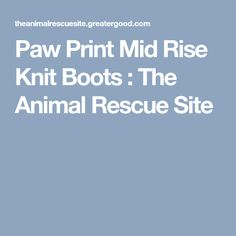 Paw Print Mid Rise Knit Boots : The Animal Rescue Site