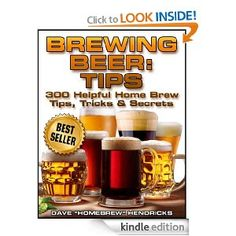 Homebrew Finds: Brewing Beer: Tips (300 Helpful Home Brew Tips, Tricks & Secrets) Kindle Edition - Free, $0