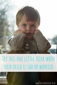 Try this one little trick when your child is sad or worried - www.thisgloriouslife.co.uk