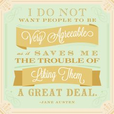 Jane Austen and I would get along just fine