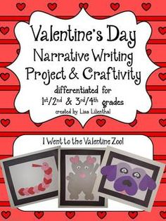 """Narrative Writing - This fun valentine themed writing activity will get students excited about writing. They'll create a creature for """"The Valentine Zoo"""" entirely out of hearts! This narrative writing lesson is differentiated for 1st/2nd grades and 3rd/4th grades and it meets CCSS standards."""