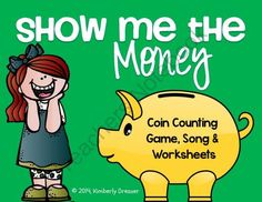 Show Me the Money! Coin Counting Packet for Kindergarten or First Grade. Color and B&W. from Kimberly's Kindergarten on TeachersNotebook.com -  (28 pages)  - Get ready to count some coins and master your money! Contains coin counting memory match game, a money song, and 8 pages of coin counting worksheets (B&W for easy printing).