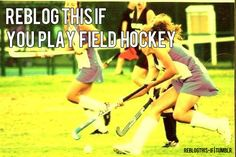 Repost this if you play field hockey. .X.