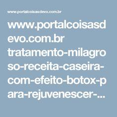 www.portalcoisasdevo.com.br tratamento-milagroso-receita-caseira-com-efeito-botox-para-rejuvenescer-pele