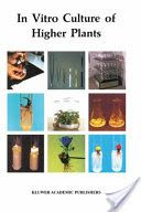 In Vitro Culture of Higher Plants presents an up-to-date and wide- ranging account of the techniques and applications, and has primarily been written in response to practical problems. Special attention has been paid to the educational aspects.  Typical methodological aspects are given in the first part: laboratory set-up, composition and preparation of media, sterilization of media and plant material, isolation and (sub)culture, mechanization, the influence of plant and environmental…