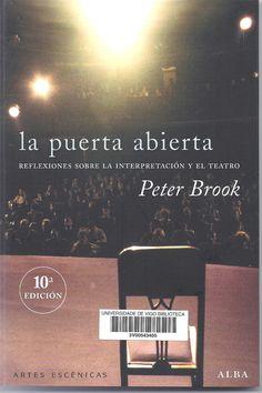 La puerta abierta : reflexiones sobre la interpretación y el teatro / Peter Brook