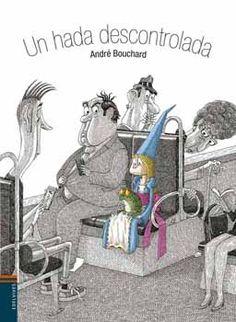 Març Un hada descontrolada / André Bouchard Quentin Blake, Education, Serendipity, Happy, The Conjuring, Children's Books, Monsters, Literatura, Novels