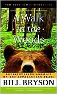 Very funny, wonderful book about the Appalachian Trail and his adventures there with a friend.