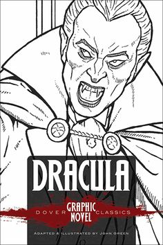 Dracula (Dover Graphic Novel Classics) by John Green My rating: 3 of 5 stars Paperback, 48 pages Published November 2014 by Dove. Modern Vampires, John Green Books, Vampire Stories, Bram Stoker's Dracula, Classic Horror Movies, Free Books Online, Children's Literature, Drawing S, Coloring Books