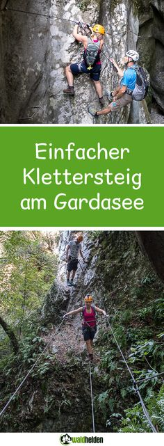Ein einfacher Klettersteig für Anfänger am Gardasee. Der Rio Sallagoni Klettersteig. Reisen In Europa, Travel Companies, Places Of Interest, Trekking, Touring, Climbing, Rio, Travel Destinations, Places To Visit