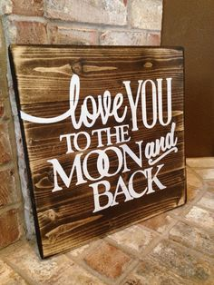 Love you to the moon and back/ rustic home by TheSimpleSparrowDLB