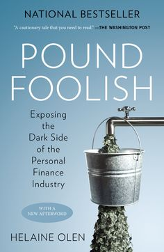 POUND FOOLISH by Helaine Olen --  Exposing the Dark Side of the Personal Finance Industry