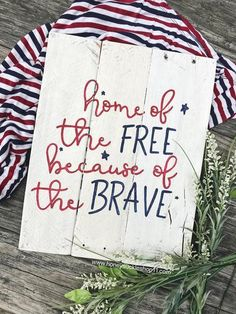 Hand Painted Wooden Home Of The Free Because Brave Pallet Sign Decor