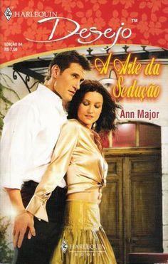 Meus Romances Blog: A Arte Da Sedução - Ann Major - Harlequin Desejo n...