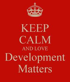 KEEP CALM AND LOVE Development Matters