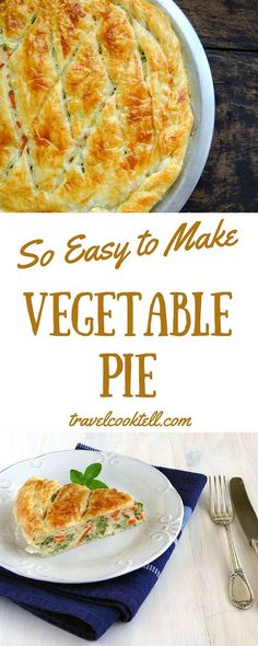 So Easy to Make Vegetable Pie   Travel Cook Tell