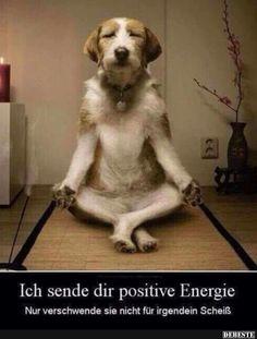 Ich sende dir positive Energie..
