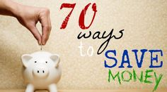 70 ways to save money - LOVE these ideas.  This isn't rocket-science, just a little common sense. MilitaryAvenue.com