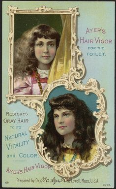 Ayer's Hair Vigor for the toilet. Restores gray hair to its natural ...