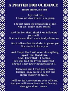 Thomas Merton, thank you. This prayer is part of the foundation of my life.