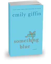 Emily Griffin Something Blue...Can't Wait to see Part 2 of Something Borrowed on the big screen