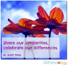 Celebrate Your Friendships! as featured in Women's World magazine Share our similarities, celebrate our differences. (Celebrate our friendships too! M Scott Peck, Similarities And Differences, Valentines Day Photos, Friends Day, Woman Quotes, Quotes Women, Friend Friendship, Celebration Quotes, What Inspires You