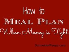 How to Plan Meals When Money is Tight {with printables} - SchneiderPeeps - Meal planning can be especially hard when you money is tight or you are unemployed.  We went through a 4 year season of unemployment and this is how we kept our family fed.