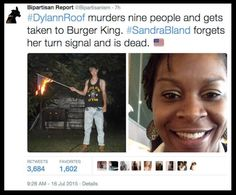 Sandra Bland was a BlackLivesMatter activist who died in police custody this week in Texas after being brutally arrested for changing lanes while driving to work. Meanwhile, Dylan Roof killed 9 people and police brought him to Burger King.