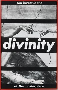 Barbara Kruger. Untitled (You Invest in the Divinity of the Masterpiece). 1982