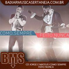 BAIXAR CD Jorge e Mateus Como sempre Feito Nunca   Baixar Música Sertaneja   Download Sertanejo