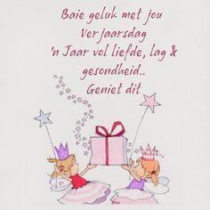 Baie geluk met jou Verjaarsdag 'n Jaar vol liefde, lag, gesondheid. Happy Birthday Wishes Cards, Birthday Cheers, Happy Birthday Pictures, Funny Birthday Cards, Birthday Images, Birthday Greetings, Wisdom Quotes, True Quotes, Afrikaans Quotes