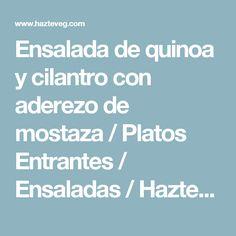 Ensalada de quinoa y cilantro con aderezo de mostaza / Platos Entrantes / Ensaladas / HazteVeg.com