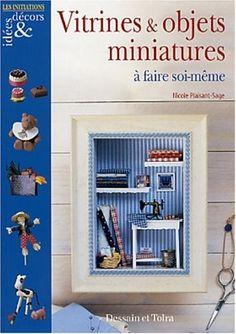 French Dollhouse Book - Vitrines et Objets miniatures à faire Soi-même - Nicole Plaisant-Sage, Fabrice Besse - Livres