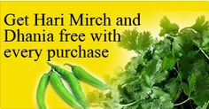 Thank you for shopping with us. We offer free dhaniya and hari mirch with your every purchase. Cook up nutritional food for your family !