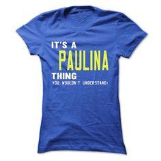 nice PAULINA name on t shirt