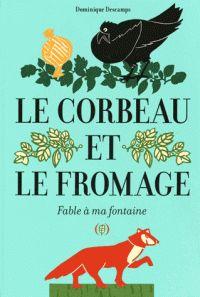 Dominique Descamps - Le corbeau et le fromage - Fable à ma fontaine.