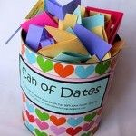 Can of Dates - fun idea for a couples shower. Everyone put a date idea in the can. When the newlyweds can't think of what to do. Pick a date!