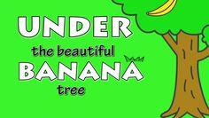 Under the Banana Tree Ryming Words, Fruit Song, Banana Song, Tree Poem, English Prepositions, Cool Kids, Kids Fun, Banana Fruit, Kids Songs